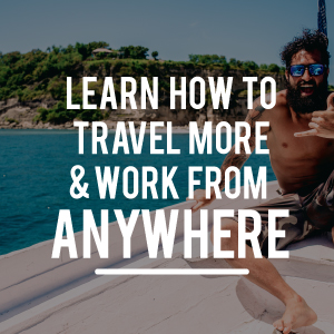learn how to travel more and earn money from anywhere in the world