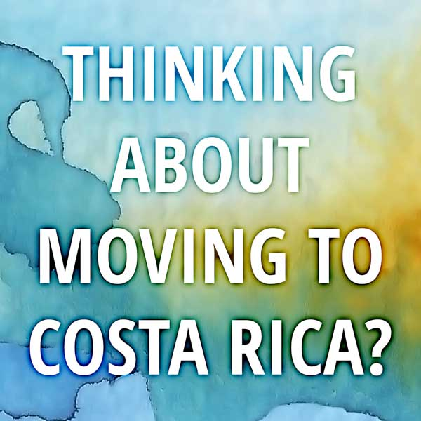 thinking about moving to costa rica - consultations and tours
